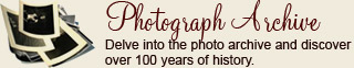 Photograph Archive - Delve into the photo archive and discover over 100 years of history.